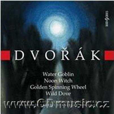 DVOŘÁK A. SYMPHONIC POEMS (WATER GOBLIN, NOON WITCH, GOLDEN SPINNING WHELL, WILD DOVE