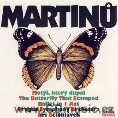 MARTINŮ B. THE BUTTERFLY THAT STAMPED ballet / Kuhn Mixed Chorus / PSO / J.Bělohlávek
