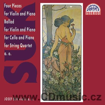SUK J. FOUR PIECES FOR VIOLIN AND PIANO, BALLAD FOR VIOLIN AND PIANO, MINUET FOR VIOLIN AN