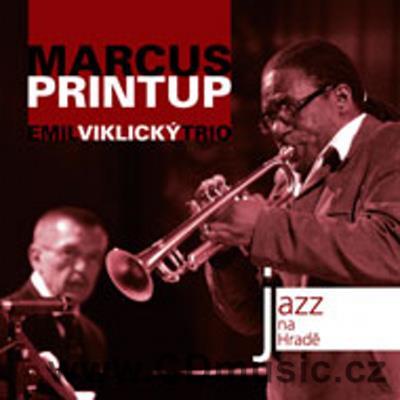 JAZZ AT PRAGUE CASTLE Vol.17 MARCUS PRINTUP AND EMIL VIKLICKÝ TRIO (2017)