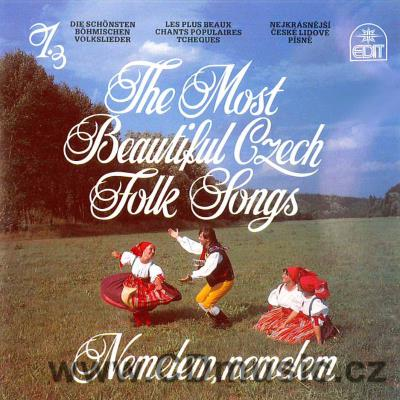 THE MOST BEAUTIFUL CZECH FOLK SONGS Vol.1. - NEMELEM, NEMELEM / J.Kopřivová, J. Bárta...