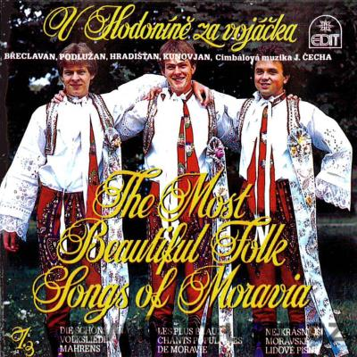 THE MOST BEAUTIFUL FOLK SONGS OF MORAVIA Vol.1 - V HODONÍNĚ ZA VOJÁČKA / Břeclavan...