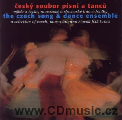 THE CZECH SONG AND DANCE ENSEMBLE - A SELECTION OF CZECH, MORAVIAN AND SLOVAK TUNES