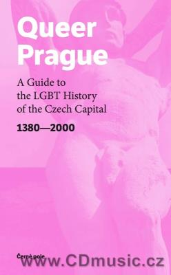 Queer Prague - A Guide to the LGBT History of the Czech Capital - book in English