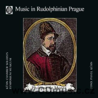 MONTE Ph. de MUSIC IN RUDOLPHINIAN PRAGUE / Kuhn Chamber soloists, Symposium Music