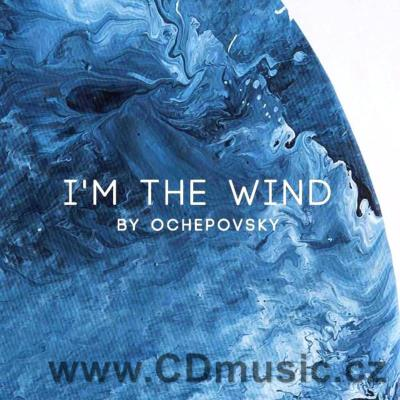 OCHEPOVSKY – I'M THE WIND (2017)