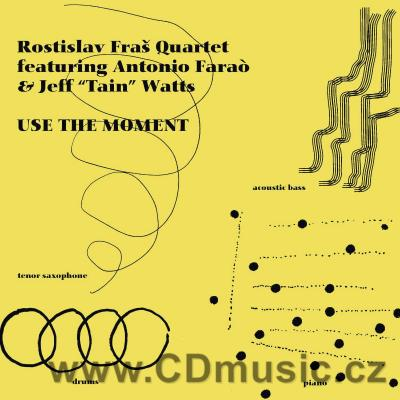 ROSTISLAV FRAŠ QUARTET FEAT. ANTONIO FARAÓ & JEFF TAIN WATTS - USE THE MOMENT (2017)