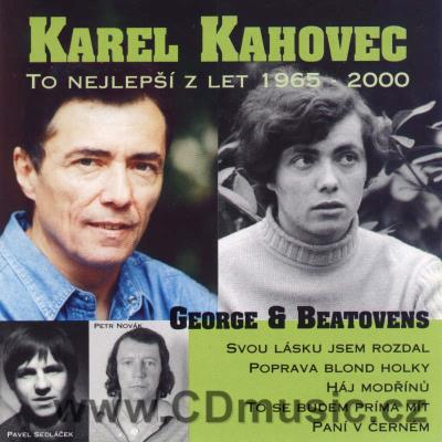 KAHOVEC K. AND GEORGE + BEATOVENS - THE BEST OF 1965-2000
