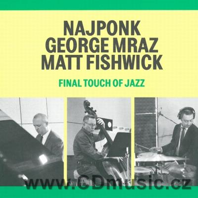 NAJPONK, MRAZ G., FISHWICK M. - FINAL TOUCH OF JAZZ (2015)