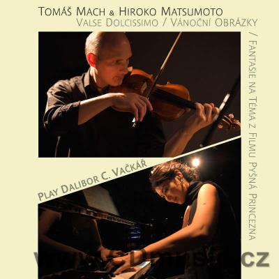 VAČKÁŘ D.C. WORKS FOR VIOLIN AND PIANO / T.Mach violin, H.Matsumoto piano