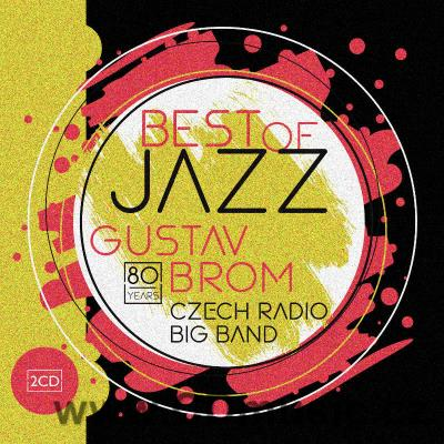 GUSTAV BROM CZECH RADIO BIG BAND - BEST OF JAZZ / G.Brom, V.Valovič (1960-2019) (2CD)