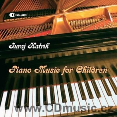 HATRÍK J. PIANO MUSIC FOR CHILDREN / I.Černecká, F.Pergler, M.Bajuszová, I.Gajan piano