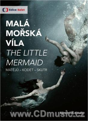 Malá mořská víla / The Little Mermaid - ballet ČR, 2017, 100min.