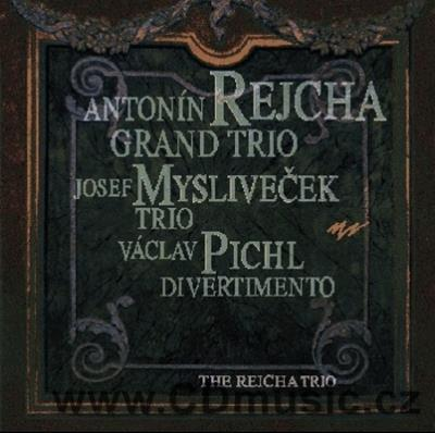 REJCHA A. GRAND TRIO IN G MAJOR, MYSLIVEČEK J. TRIO IN D MAJOR, PICHL V. DIVERTIMENTO IN A
