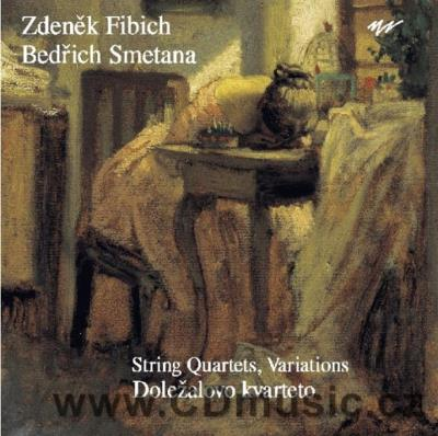 FIBICH Z. THEMA AND VARIATIONS, STRING QUARTET, SMETANA B. STRING QUARTET / Doležal Q.