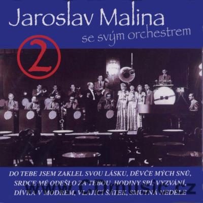 MALINA J. SE SVÝM ORCHESTREM Vol.2 (original mono remastered recordings 1939-1945)
