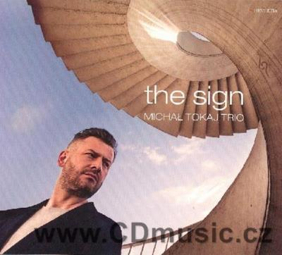 MICHAL TOKAJ TRIO - THE SIGN