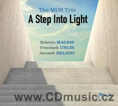 MAGRIS, UHLÍŘ, HELEŠIC - A STEP INTO LIGHT / R.Magris piano, F.Uhlíř bass, J.Helešic drums