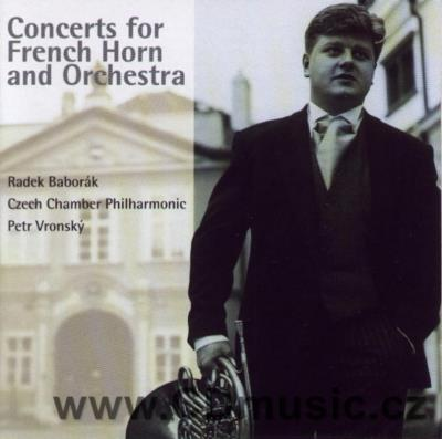CONCERTOS FOR FRENCH HORN AND ORCHESTRA/ R.Baborák, Czech Chamber Philharmonic / P.Vronský