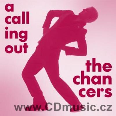 THE CHANCERS - A CALLING OUT! (2007)
