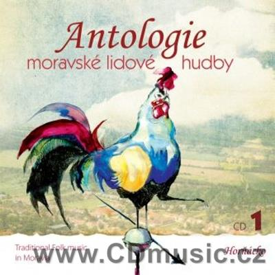 ANTOLOGIE MORAVSKÉ LIDOVÉ HUDBY / ANTHOLOGY OF MORAVIAN TRADITIONAL FOLK Vol.1 HORŇÁCKO
