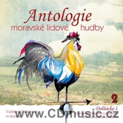 ANTOLOGIE MORAVSKÉ LIDOVÉ HUDBY / ANTHOLOGY OF MORAVIAN TRADITIONAL FOLK Vol.2 DOLŇÁCKO I.