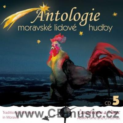 ANTOLOGIE MORAVSKÉ LIDOVÉ HUDBY / ANTHOLOGY OF MORAVIAN TRADITIONAL FOLK Vol.5 ADVENT TIME
