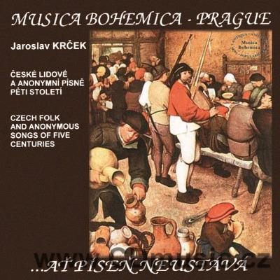 MUSICA BOHEMICA ... AŤ PÍSEŇ NEUSTÁVÁ Czech Folk and Anonymous Songs of Five Centuries