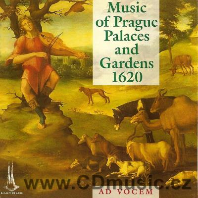 MUSIC OF PRAGUE PALACES AND GARDENS 1620 (BETTINI, BRUNELLI, CACCINI, CAPEL, FORNACI...)