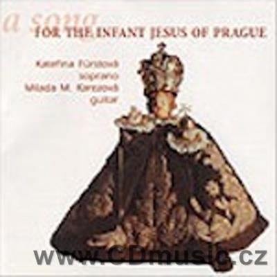 A SONG FOR THE INFANT JESUS OF PRAGUE (MANUEL P., NARVAEZ L., MUDARRA, MICHNA A.V., BACH J