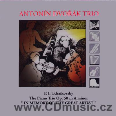 TCHAIKOVSKY P.I. PIANO TRIO Op.50 IN MEMORY OF THE GREAT ARTIST / A.Dvořák Trio