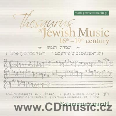 THESAURUS OF JEWISH MUSIC 16TH - 19TH CENTURY / Solamente Naturali