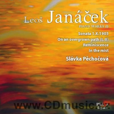 JANÁČEK L. SONATA 1.X.1905, ON AN OVERGROWN PATH, REMINISCENCE, IN THE MIST / S.Pěchočová
