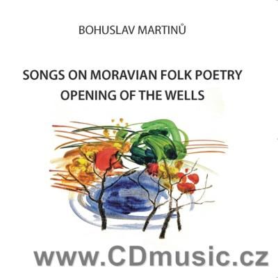 MARTINŮ B. SONGS ON MORAVIAN FOLK POETRY, THE OPENING OF THE WELLS / L.Peřinová, E.Peřinov
