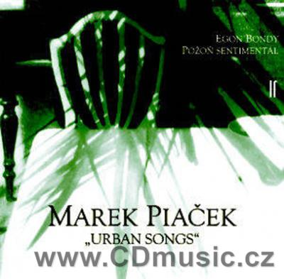 PIAČEK M. (b.1972) URBAN SONGS AND OTHER WORKS / E.Bondy, Požoň Sentimental Orchestra