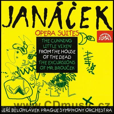 JANÁČEK L. OPERA SUITES - THE CUNNING LITTLE VIXEN, FROM THE HOUSE OF THE DEAD, THE EXCUR