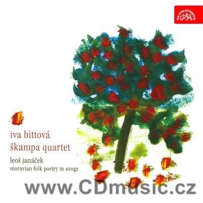 JANÁČEK L. MORAVIAN FOLK POETRY IN SONGS / I.Bittová, Škampa Quartet