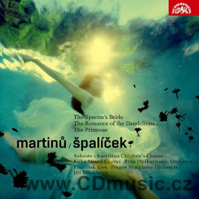 MARTINŮ B. ŠPALÍČEK ballet, THE SPECTRE'S BRIDE ballad, ROMANCE OF THE DANDELIONS cantata