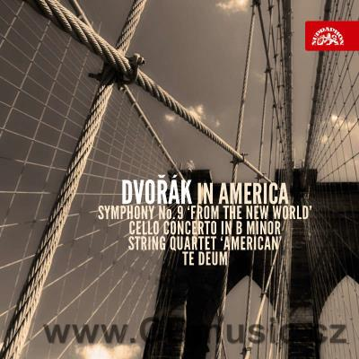 DVOŘÁK A. SYMPHONY No.9 FROM THE NEW WORLD, TE DEUM, STRING QUARTET No.12 AMERICAN...