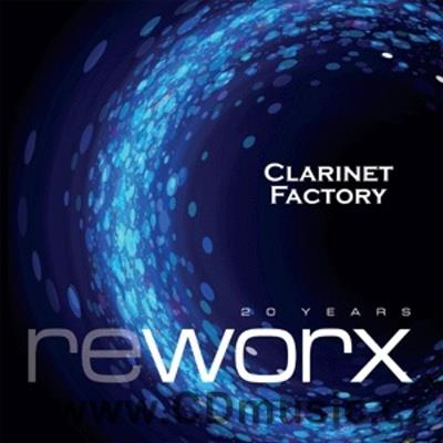 CLARINET FACTORY - WORX - REWORX (2014)