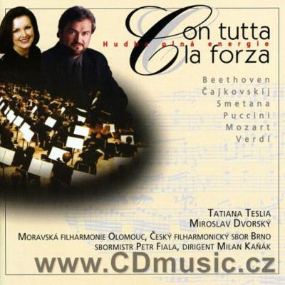 CON TUTTA LA FORZA - OPERATIC HIGHLIGHTS /T.Teslia,M.Dvorský,Czech Philharmonic Choir Brno