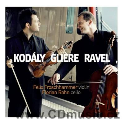 KODÁLY Z., GLIÉRE R., RAVEL M. WORKS FOR VIOLIN AND CELLO / F.Froschhammer, F.Rohn