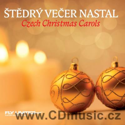 ŠTĚDRÝ VEČER NASTAL - CZECH CHRISTMAS CAROLS / various Czech soloists and orchestras
