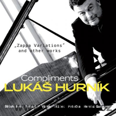 HURNÍK L. COMPLIMENTS - ZAPPA VARIATIONS AND OTHER WORKS / various Czech soloists / PP, TC