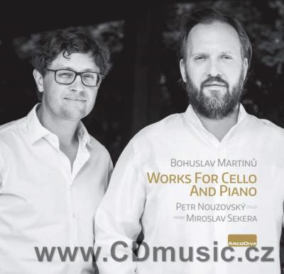 MARTINŮ B. WORKS FOR CELLO AND PIANO / P.Nouzovský cello, M.Sekera piano (2CD)