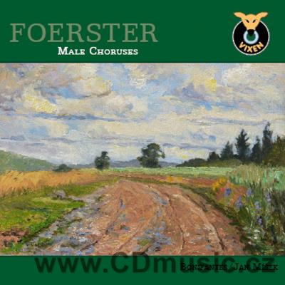FOERSTER J.B. (1859-1951) CHORUSES / Bonifantes Boy's and Men's Choir / J.Míšek