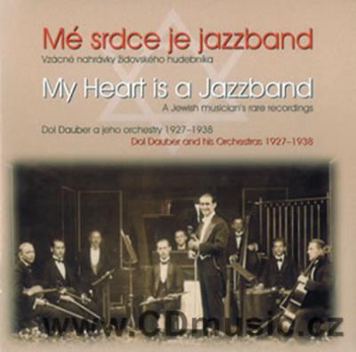 DOL DAUBER AND HIS ORCHESTRA - MY HEART IS A JAZZBAND (1927-1938)